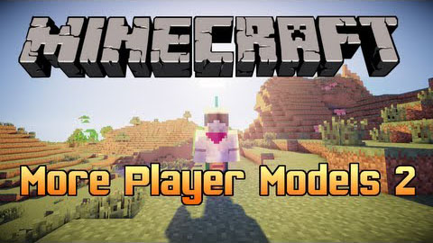 Мод More Player Models 2 для minecraft 1.6.4